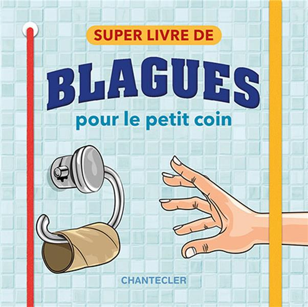SUPER LIVRE DE BLAGUES POUR LE PETIT COIN