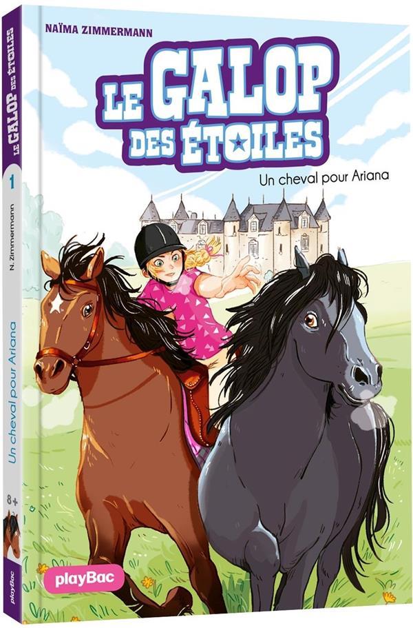 Le galop des étoiles T.1 ; un cheval pour Ariana