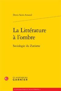 La littérature à l'ombre ; sociologie du zutisme