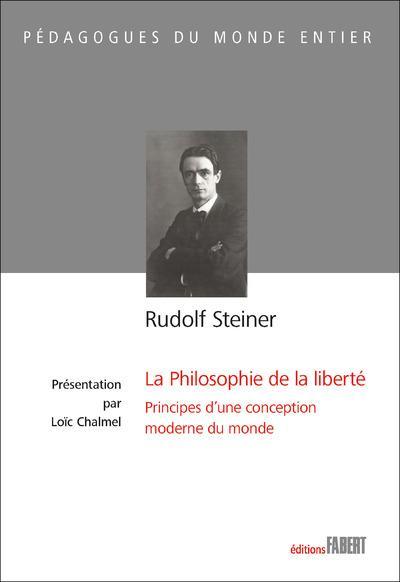 La philosophie de la liberté ; principes d'une conception moderne du monde