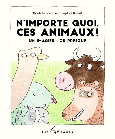 N'importe quoi ces animaux !