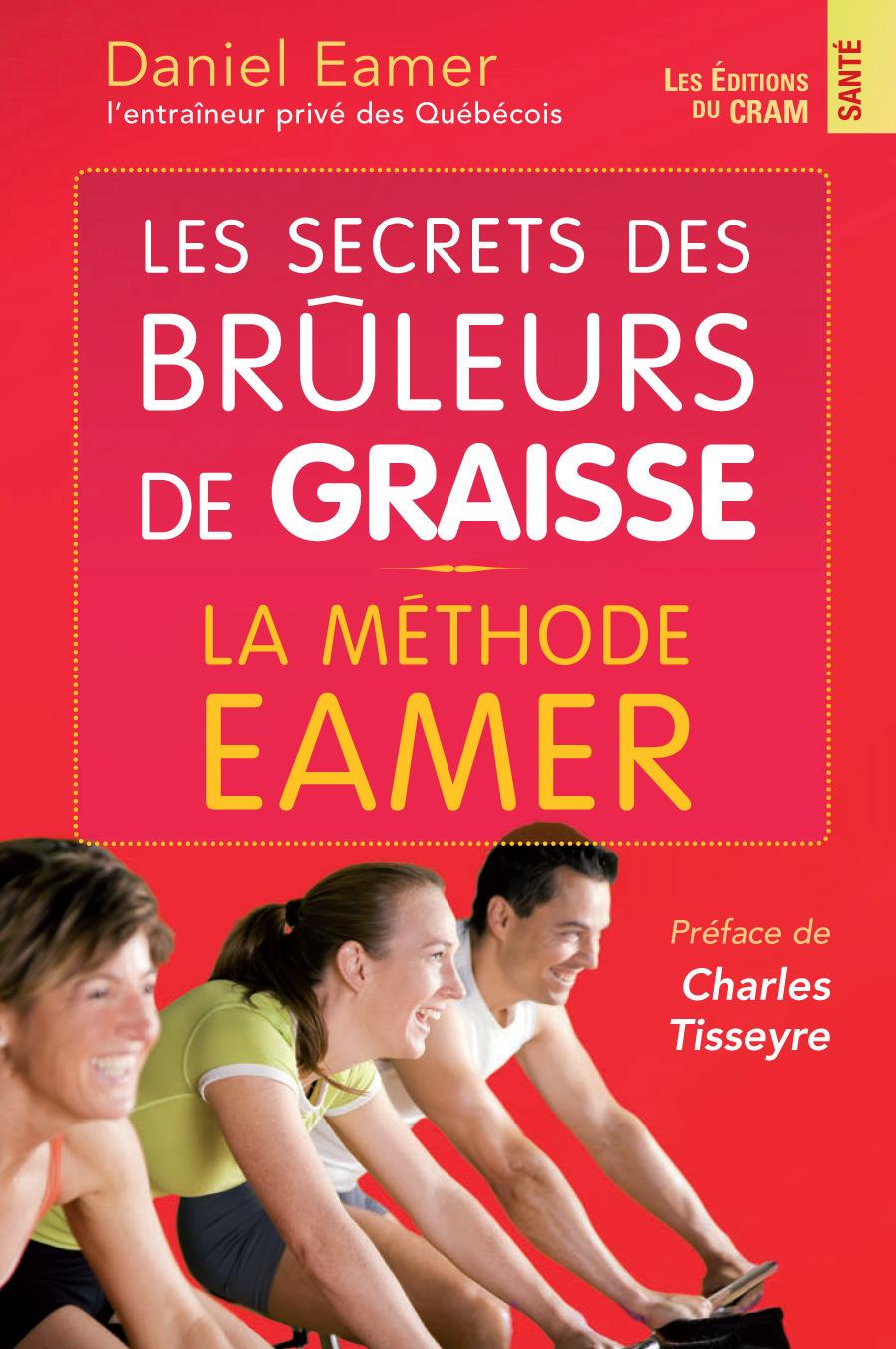 Le secret des brûleurs de graisse ; la méthode Eamer