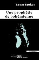 Vente Livre Numérique : Une prophétie de bohémienne  - Bram STOKER