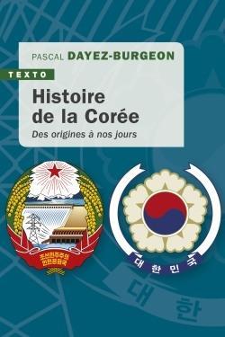 Histoire De La Coree ; Des Origines A Nos Jours