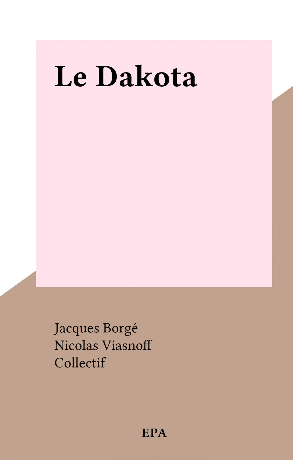 Le Dakota  - Nicolas Viasnoff  - Jacques Borge