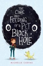 Vente Livre Numérique : The Care and Feeding of a Pet Black Hole  - Michelle Cuevas
