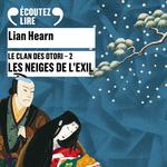 Vente AudioBook : Le Clan des Otori (Tome 2) - Les Neiges de l'exil  - Lian Hearn