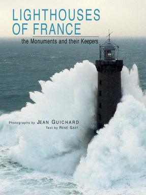 Lighthouses of france - the monuments and their keepers