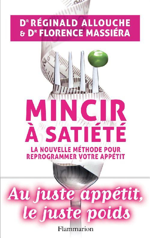 Mincir à satiété ; la nouvelle méthode pour reprogrammer votre apétit