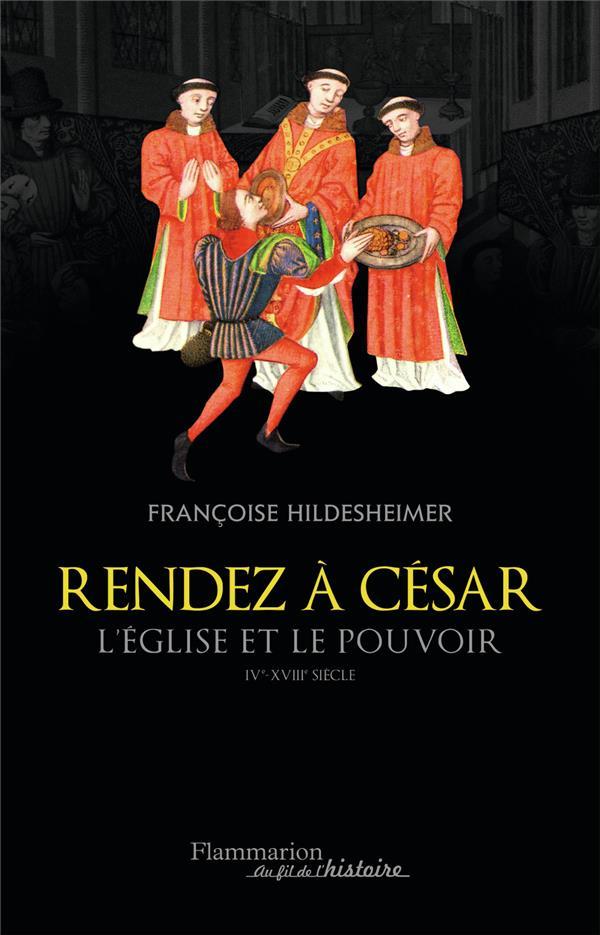 Rendez à César ; l'église et le pouvoir IVe-XVIIIe siècle