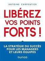 Vente Livre Numérique : Libérez vos points forts !  - Antoine Carpentier