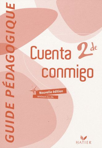 CUENTA CONMIGO ; espagnol ; 2nde ; A2/B1 ; guide pédagogique (édition 2009)