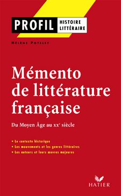 Mémento littérature francaise ; du Moyen Age au XX siècle