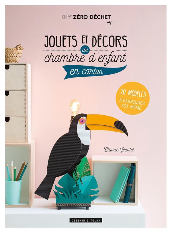 JEANTET CLAUDE - JOUETS ET DECORS DE CHAMBRE D'ENFANT EN CARTON  -  20 MODELES A FABRIQUER SOI-MEME