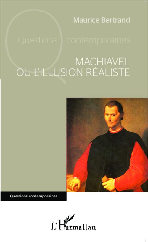 Machiavel ou l'illusion réaliste