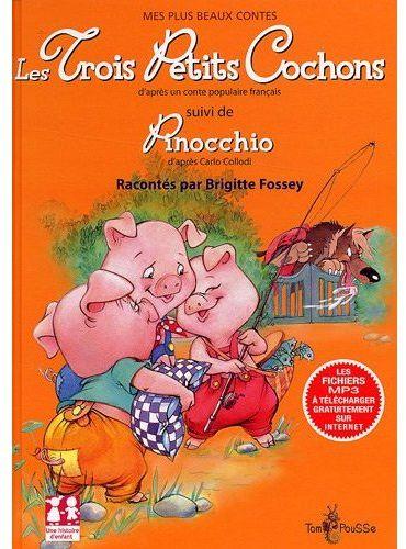 Les trois petits cochons d'après un conte populaire français ; Pinocchio d'après Carlo Collodi