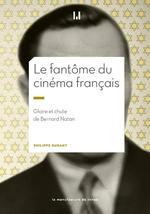 Bernard Natan ; le fantôme du cinéma français  - Philippe Durant - Philippe Durant - Philippe DURANT