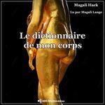 Vente AudioBook : Le Dictionnaire de mon corps  - Magali Hack