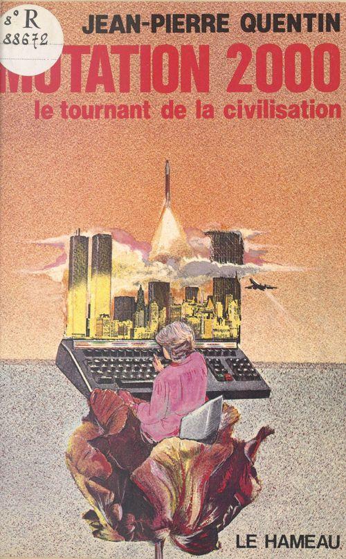 Mutation 2000 : le tournant de la civilisation