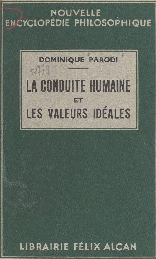 En quête d'une philosophie. La conduite humaine et les valeurs idéales