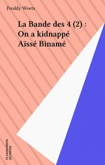 Vente Livre Numérique : La Bande des 4 (2) : On a kidnappé Aïssé Binamé  - Freddy Woets