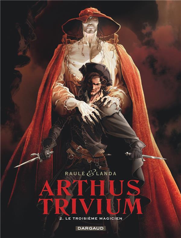 Arthus Trivium T.2 ; le troisième magicien