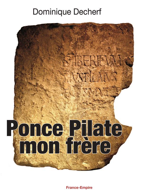 Ponce Pilate, mon frère