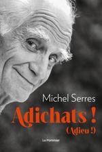 Vente Livre Numérique : Adichats !  - Michel Serres