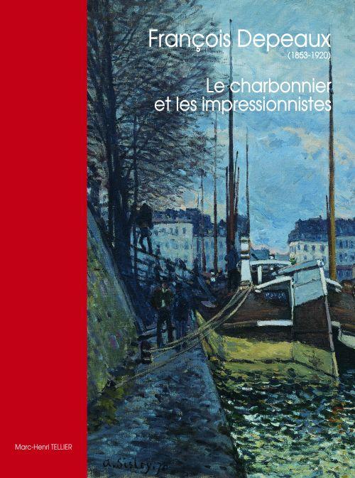 François Depeaux (1853-1920) ; le charbonnier et les impressionnistes