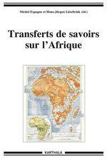 Vente Livre Numérique : Transferts de savoirs sur l'Afrique  - Hans-Jurgen Lüsebrink - Michel Espagne