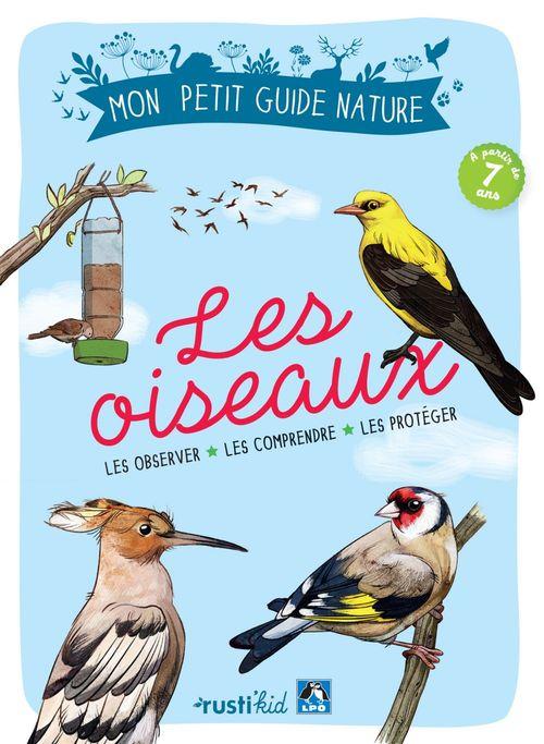 Les oiseaux ; les reconnaître, les comprendre, les protéger