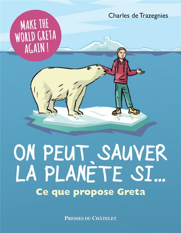 On peut sauver la planète si... ce que propose Greta