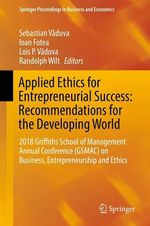 Applied Ethics for Entrepreneurial Success: Recommendations for the Developing World  - Ioan Fotea - Randolph Wilt - Lois P. Vaduva - Sebastian Vaduva