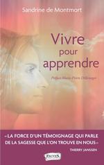 Vivre pour apprendre  - Sandrine De Montmort