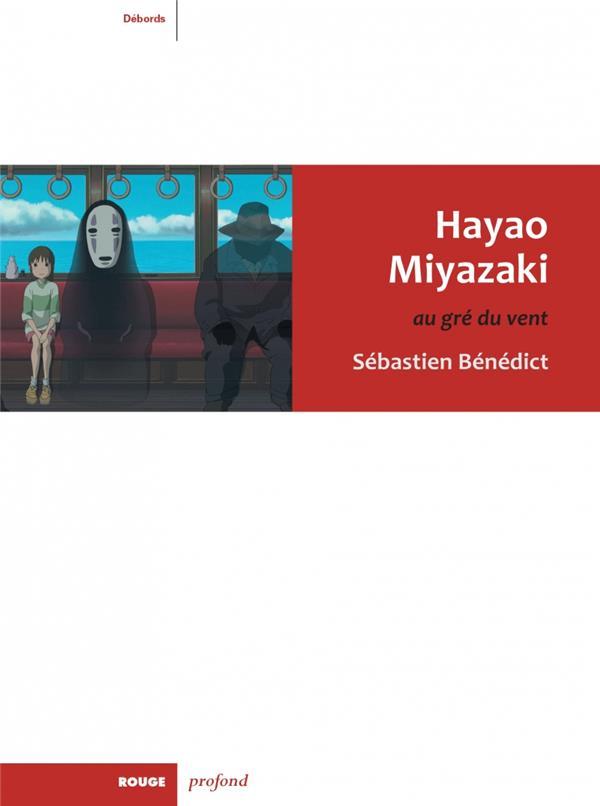 Hayao Miyazaki ; au gré du vent