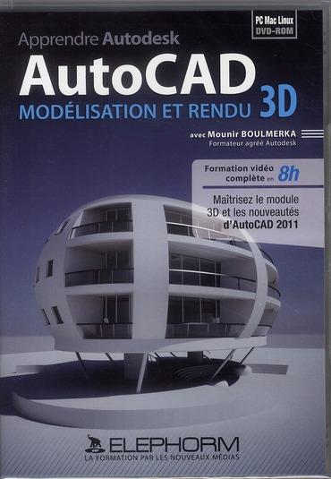 Apprendre Autocad, Modelisation Et Rendu 3d (Edition 2011)