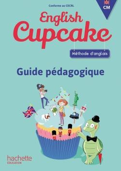 ENGLISH CUPCAKE  -  ANGLAIS  -  CM  -  GUIDE PEDAGOGIQUE (EDITION 2018)
