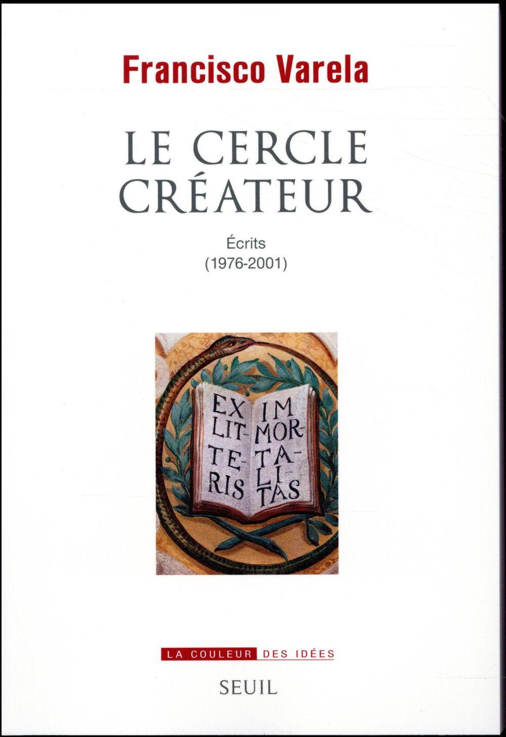 Le cercle créateur ; écrits (1976-2001)