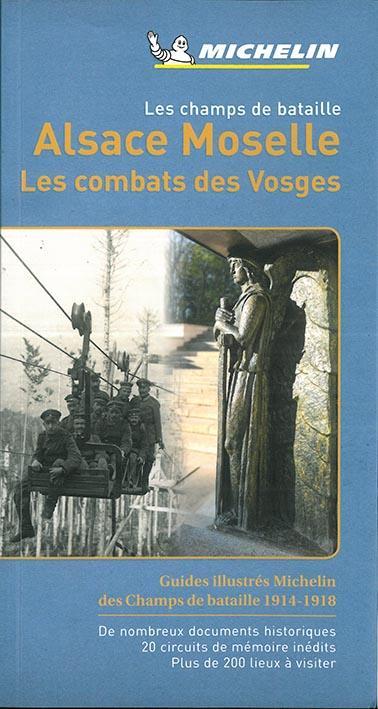Les champs de bataille, Alsace, Moselle, les combats des Vosges