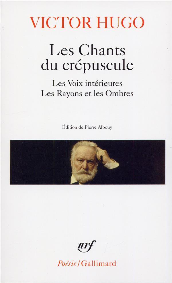 LES CHANTS DU CREPUSCULE  -  LES VOIX INTERIEURES  -  LES RAYONS ET LES OMBRES