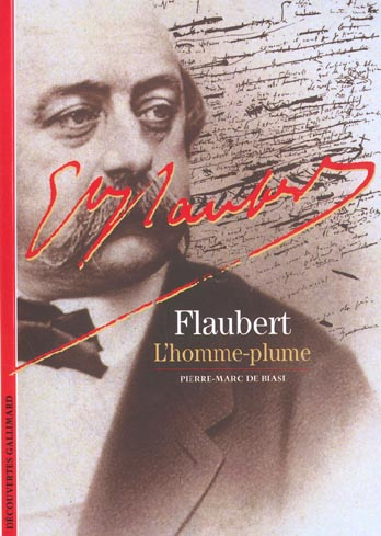 GUSTAVE FLAUBERT - L'HOMME-PLUME