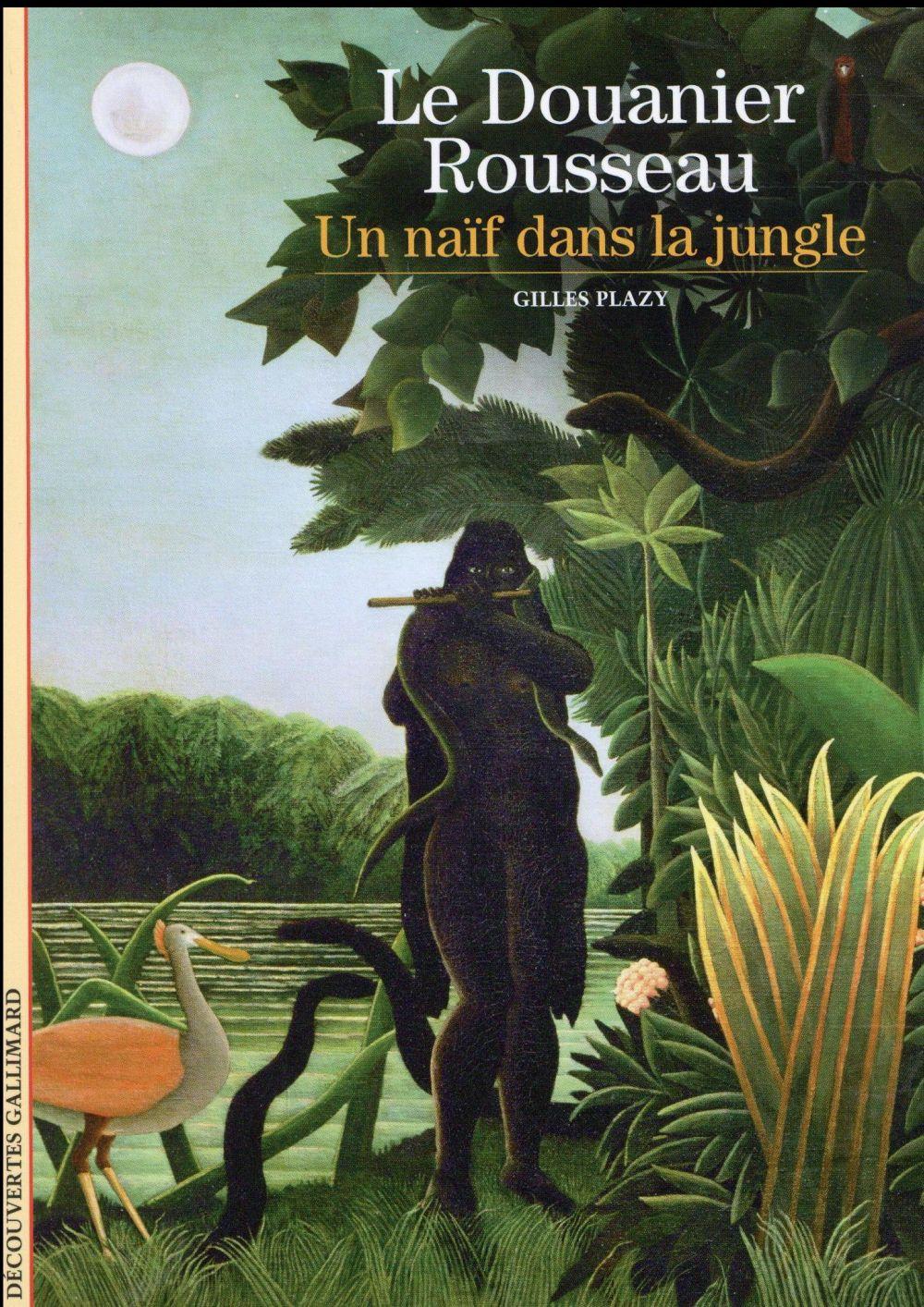 Le Douanier Rousseau ; un naïf dans la jungle