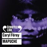 Vente AudioBook : Mapuche  - Caryl Férey