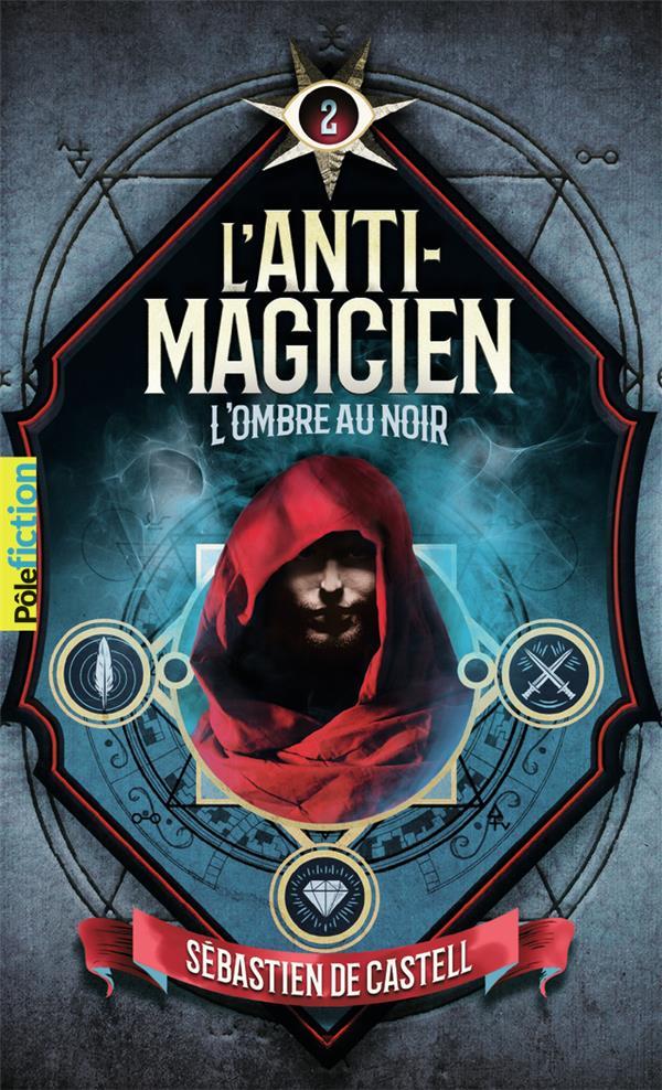 L'anti-magicien T.2 ; l'ombre au noir