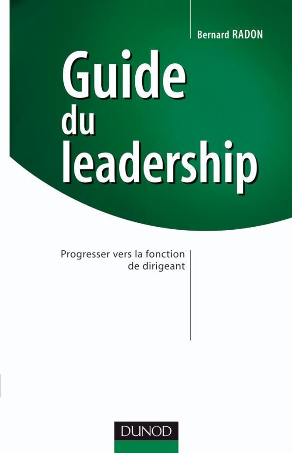 Guide Du Leadership ; Progresser Vers La Fonction De Dirigeant