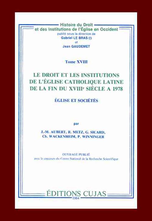 Le droit et les institutions de l'église catholique latine de la fin du xviii siècle à 1978