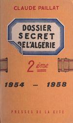 Deuxième dossier secret de l'Algérie  - Claude Paillat