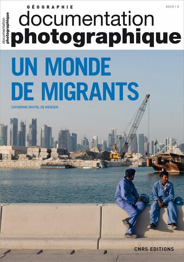 Documentation photographique n.8129 ; un monde de migrants