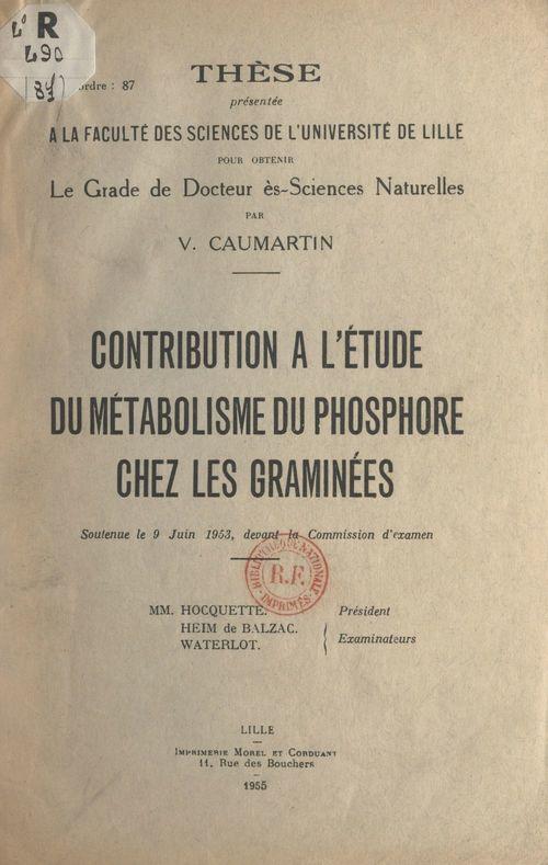 Contribution à l'étude du métabolisme du phosphore chez les graminées