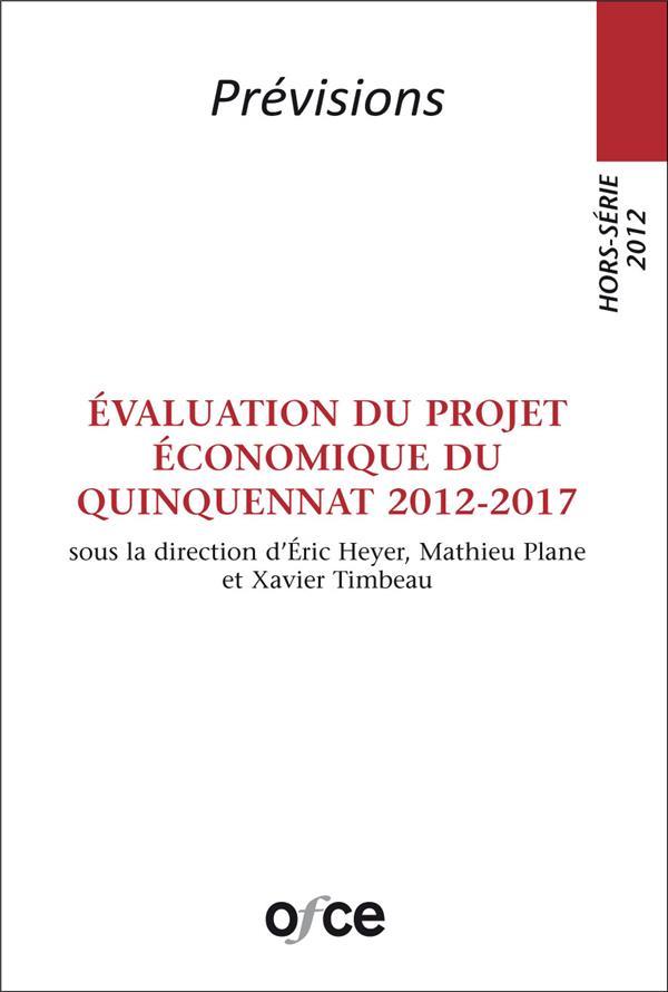 Prévisions ; évaluation du projet économique du quinquennat 2012-2017